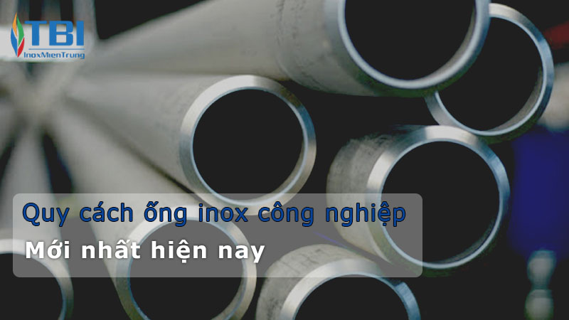 quy-cach-ong-inox-cong-nghiep-moi-nhat-hien-nay