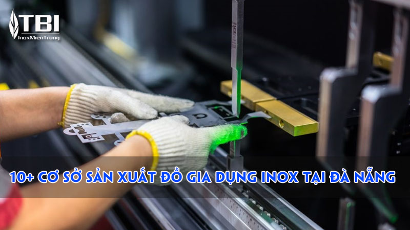 top-10-co-so-san-xuat-do-gia-dung-inox-tai-da-nang