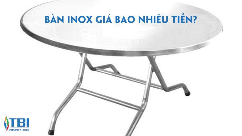 ban-inox-gia-bao-nhieu-tien-thong-tin-chi-tiet-ve-ban-inox-inoxmientrung