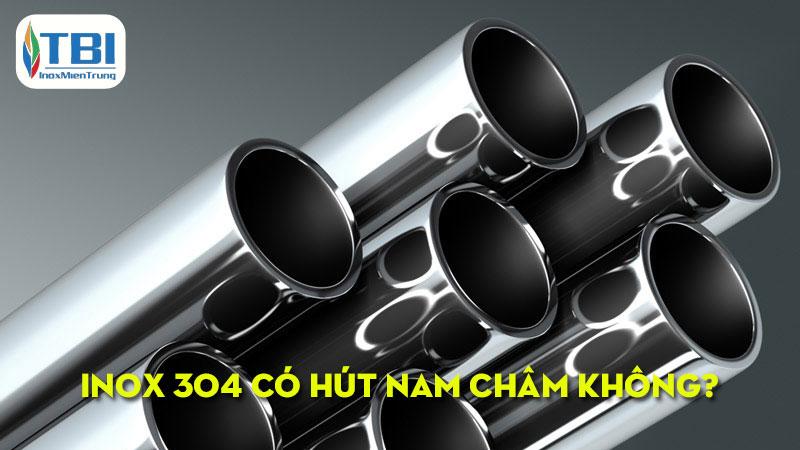 di-tim-hieu-inox-304-co-hut-nam-cham-khong-inoxmientrung